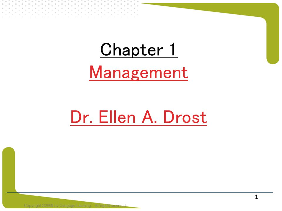 Chapter 1 Management Dr. Ellen A. Drost
