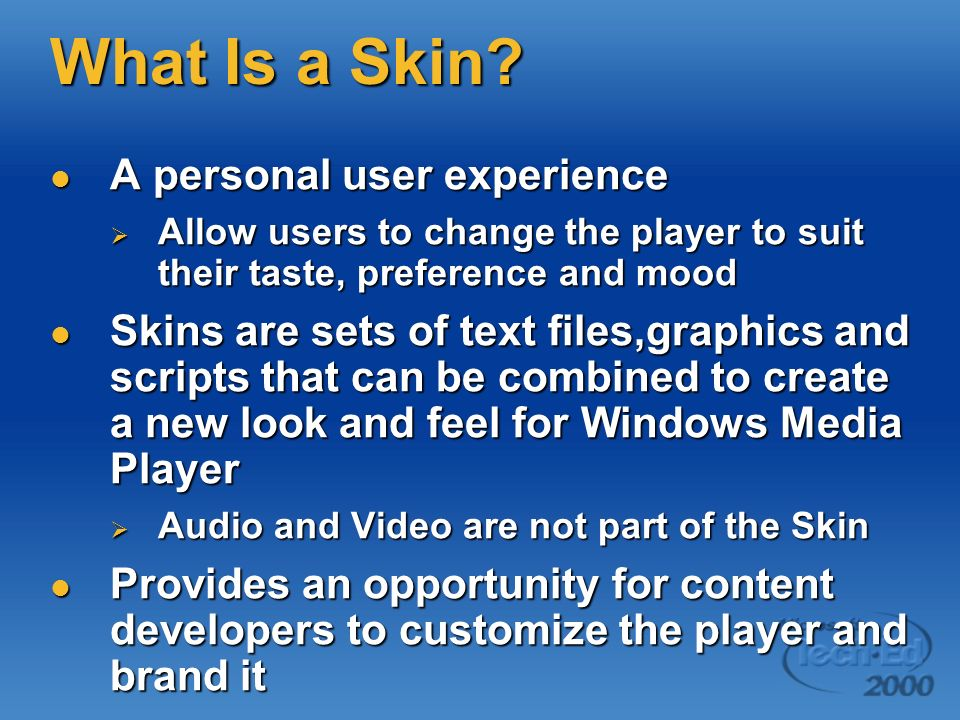 What Is a Skin A personal user experience