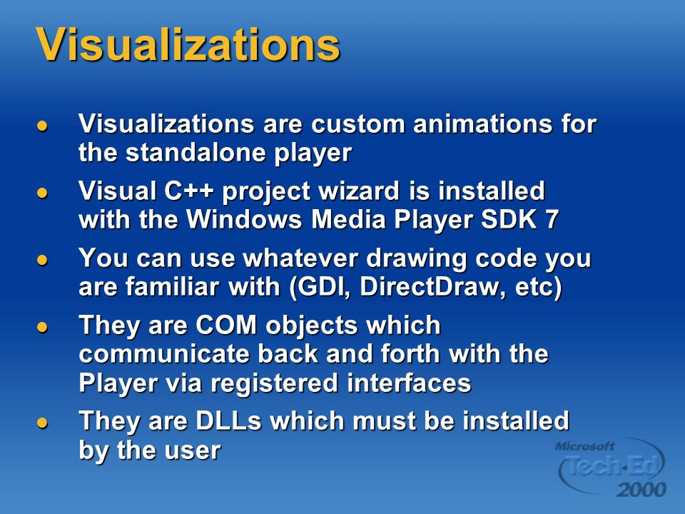 Visualizations Visualizations are custom animations for the standalone player.