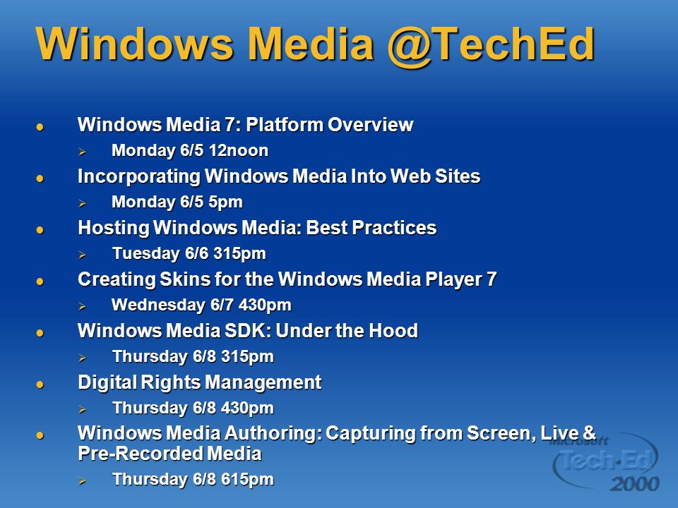 Windows Media @TechEd Windows Media 7: Platform Overview