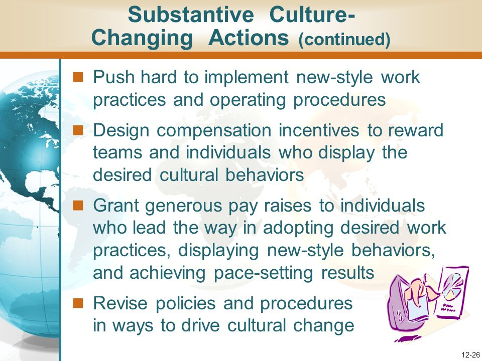Substantive Culture- Changing Actions (continued)