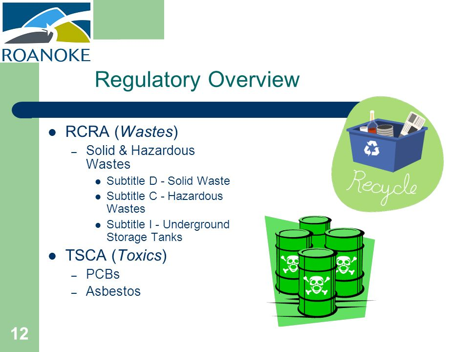 Regulatory Overview RCRA (Wastes) TSCA (Toxics)