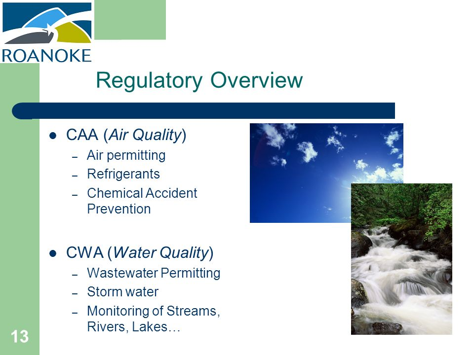 Regulatory Overview CAA (Air Quality) CWA (Water Quality)