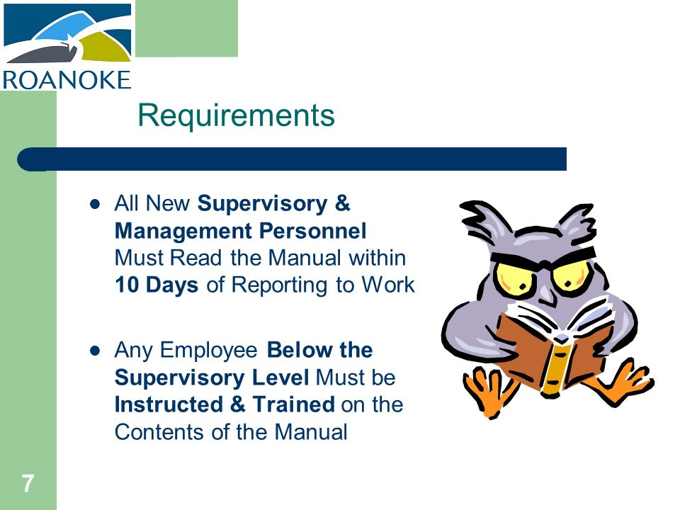 Requirements All New Supervisory & Management Personnel Must Read the Manual within 10 Days of Reporting to Work.