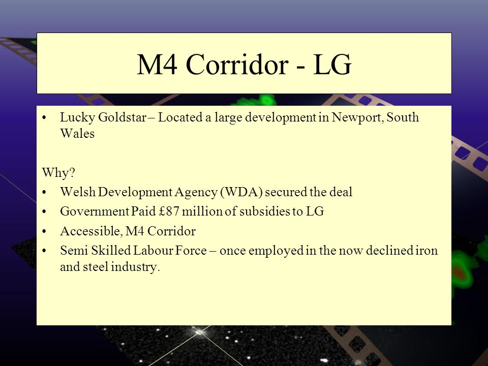 M4 Corridor - LG Lucky Goldstar – Located a large development in Newport, South Wales. Why Welsh Development Agency (WDA) secured the deal.