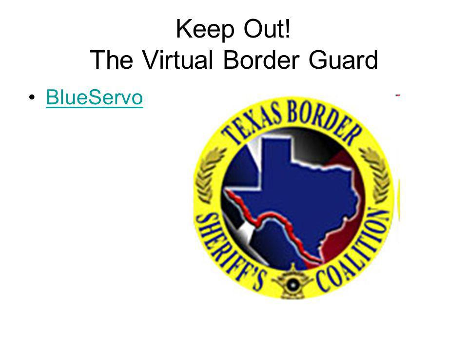 Keep Out! The Virtual Border Guard