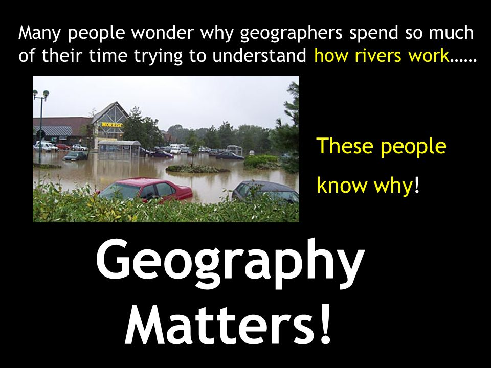 Geography Matters! These people know why!