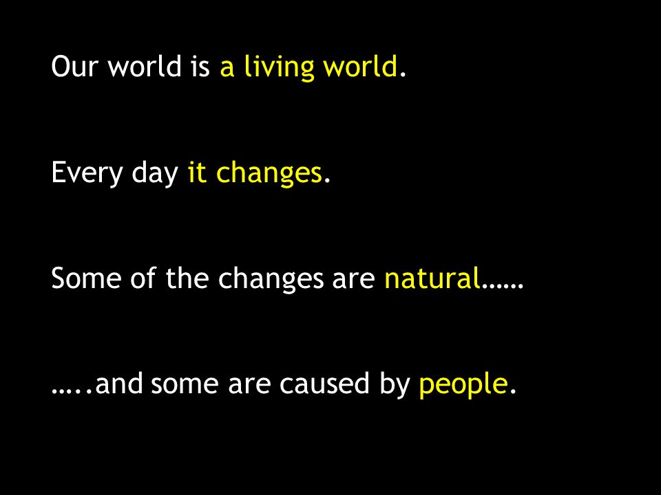Our world is a living world.