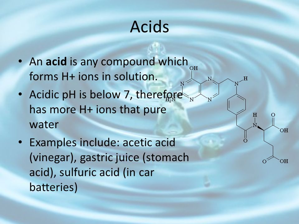 Acids An acid is any compound which forms H+ ions in solution.