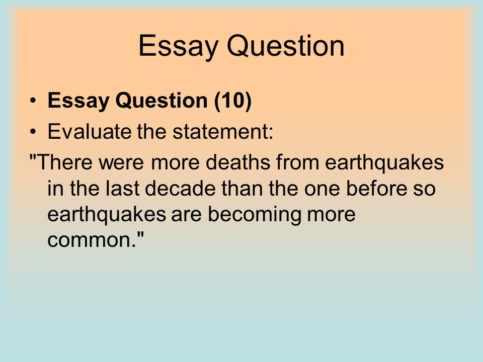 Essay Question Essay Question (10) Evaluate the statement: