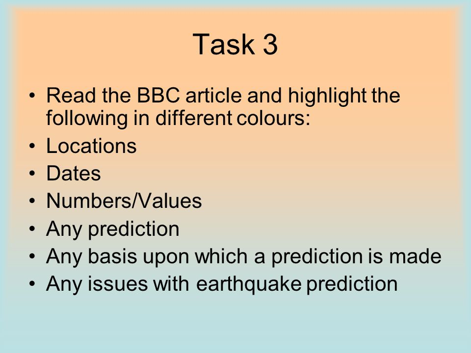 Task 3Read the BBC article and highlight the following in different colours: Locations. Dates. Numbers/Values.