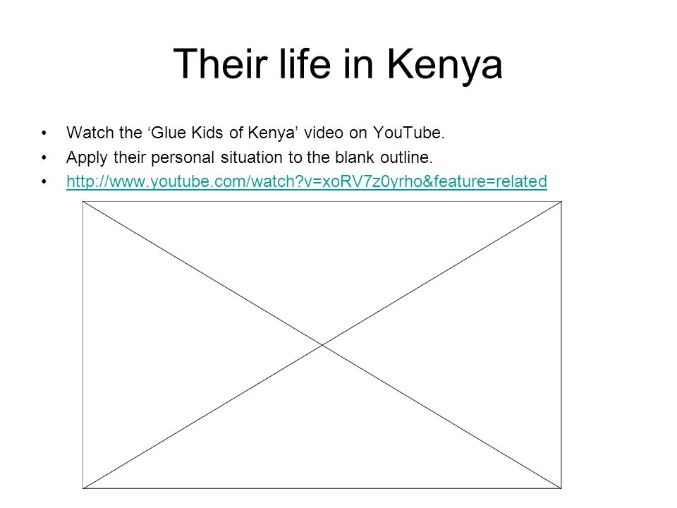 Their life in Kenya Watch the 'Glue Kids of Kenya' video on YouTube.