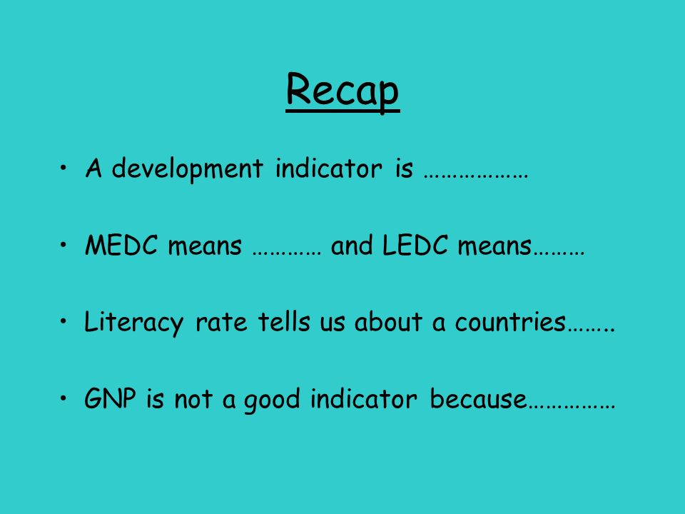 Recap A development indicator is ………………