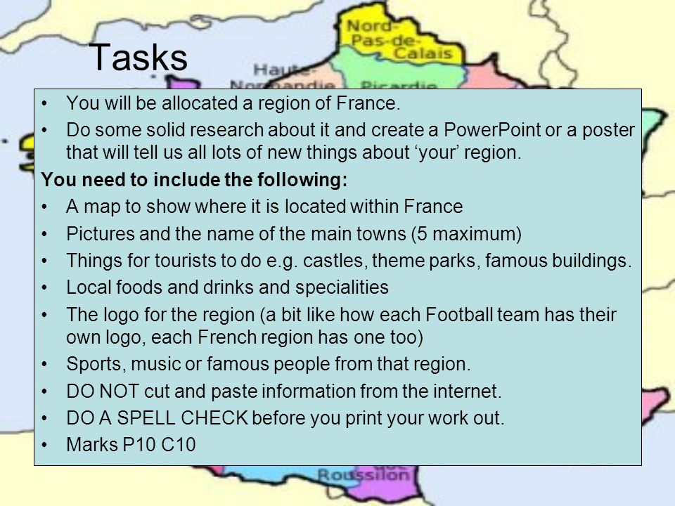 Tasks You will be allocated a region of France.