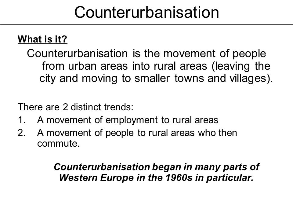 Counterurbanisation What is it