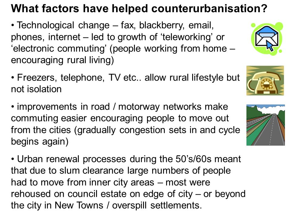 What factors have helped counterurbanisation