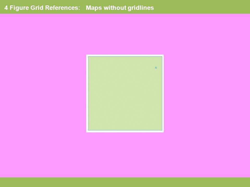 4 Figure Grid References: Maps without gridlines