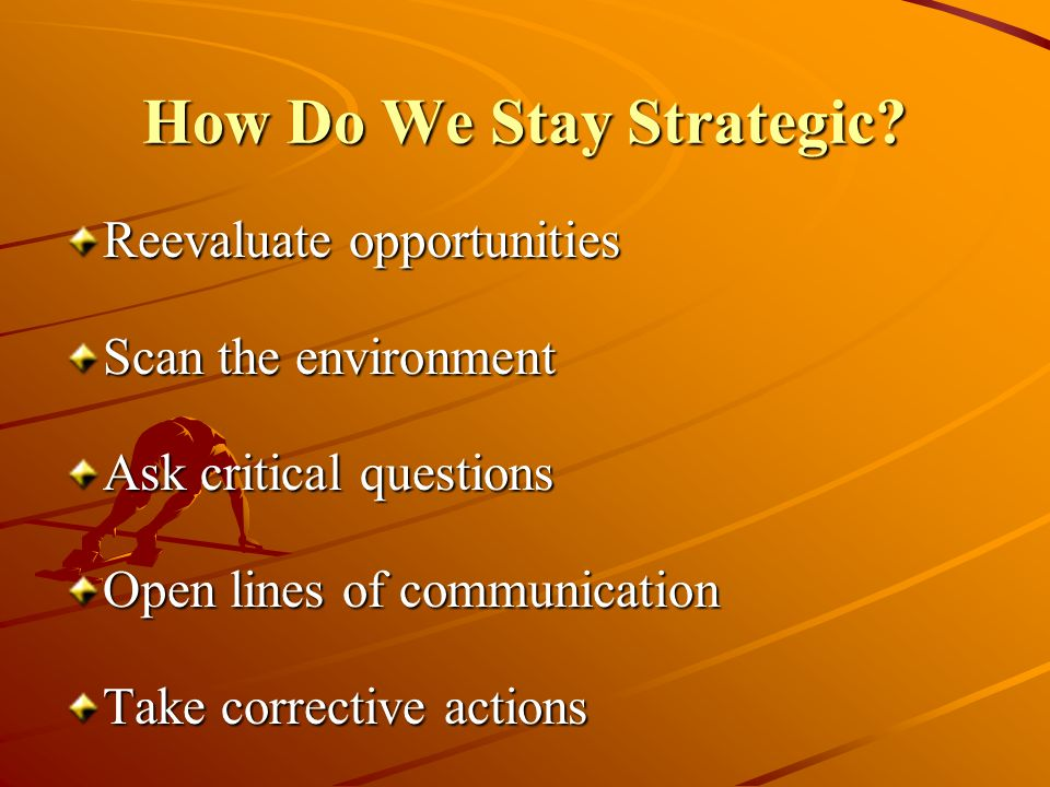 How Do We Stay Strategic