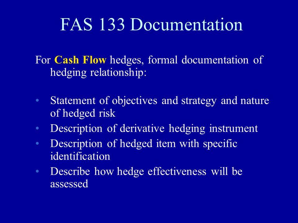 FAS 133 Documentation For Cash Flow hedges, formal documentation of hedging relationship: