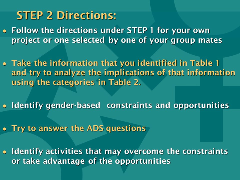 STEP 2 Directions: Follow the directions under STEP 1 for your own project or one selected by one of your group mates.