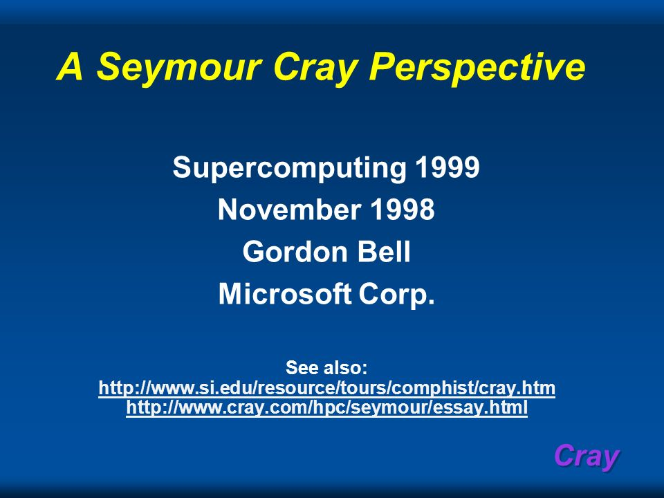 A Seymour Cray Perspective