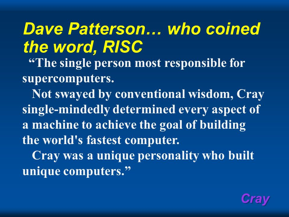 Dave Patterson… who coined the word, RISC