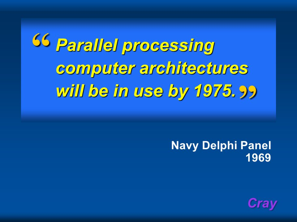 Parallel processing computer architectures will be in use by 1975.