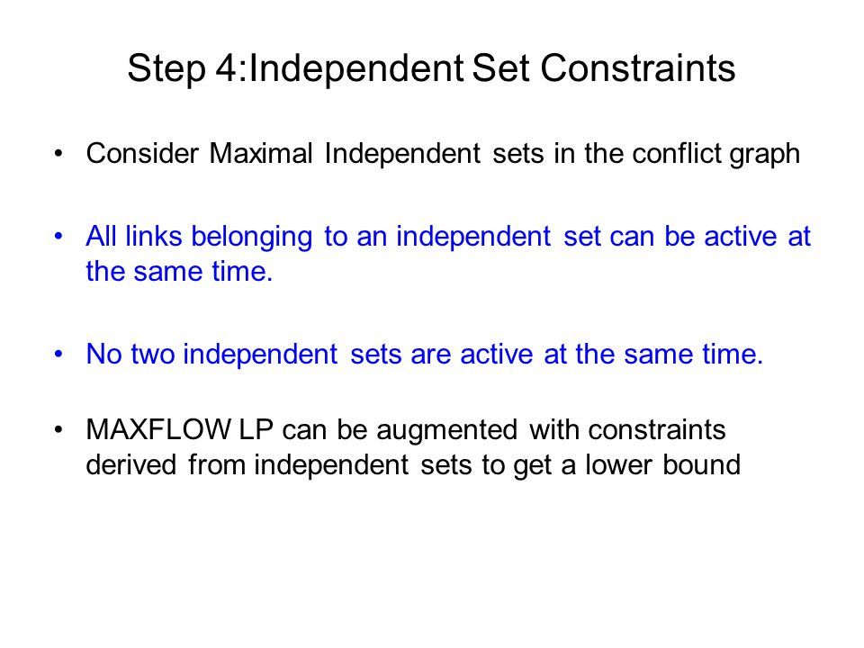 Step 4:Independent Set Constraints