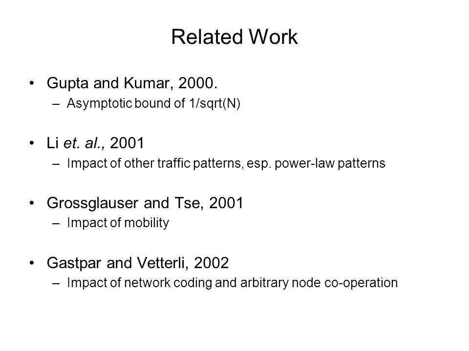 Related Work Gupta and Kumar, 2000. Li et. al., 2001
