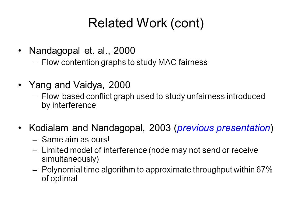Related Work (cont) Nandagopal et. al., 2000 Yang and Vaidya, 2000