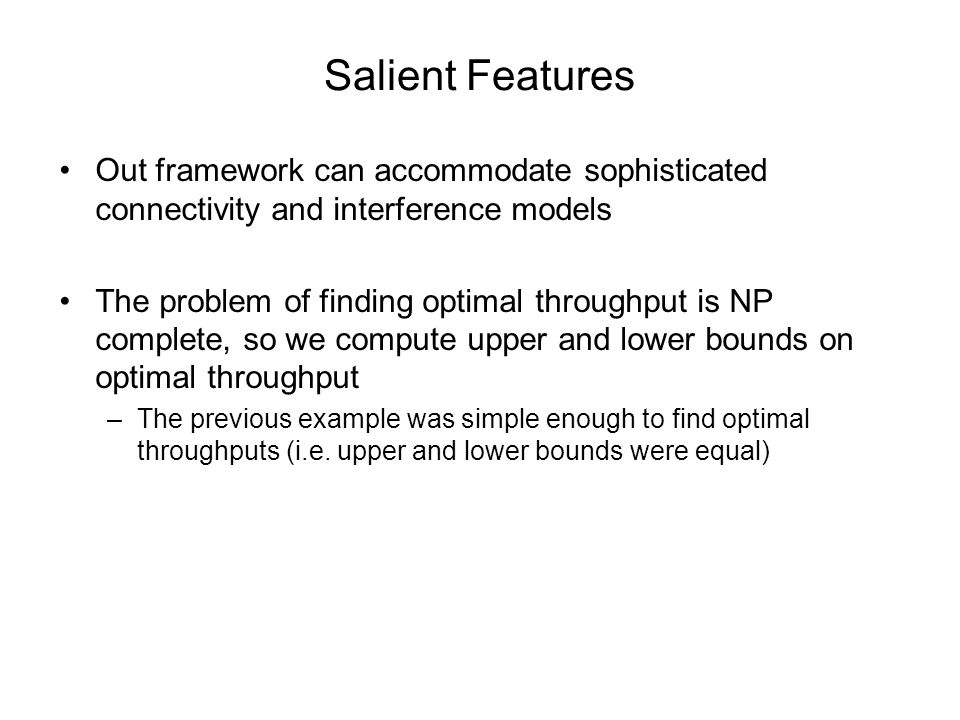 Salient Features Out framework can accommodate sophisticated connectivity and interference models.
