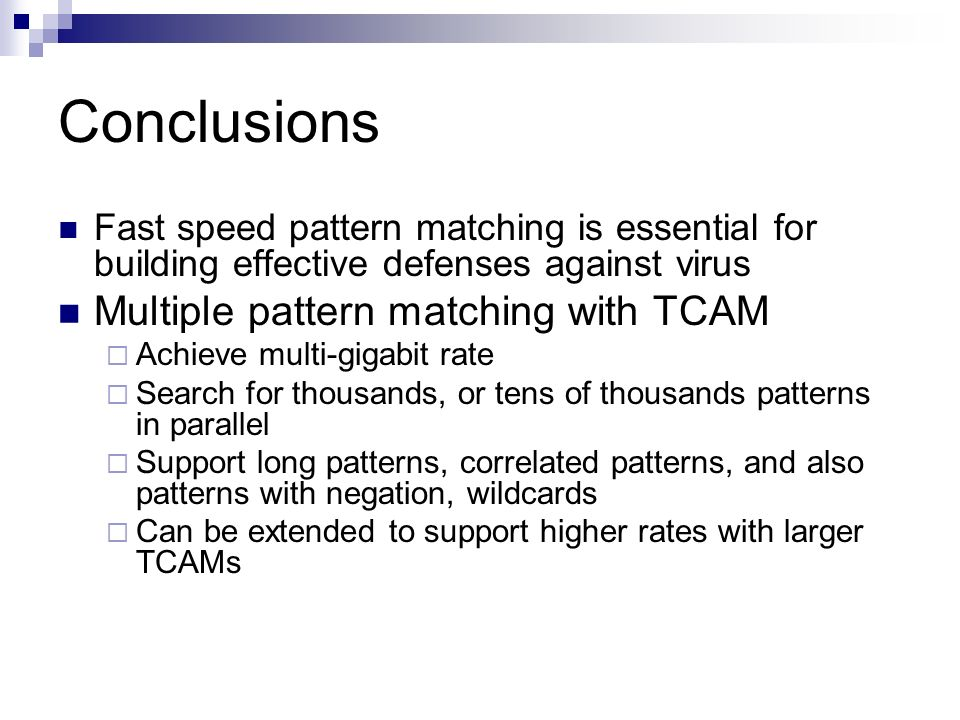 Conclusions Multiple pattern matching with TCAM