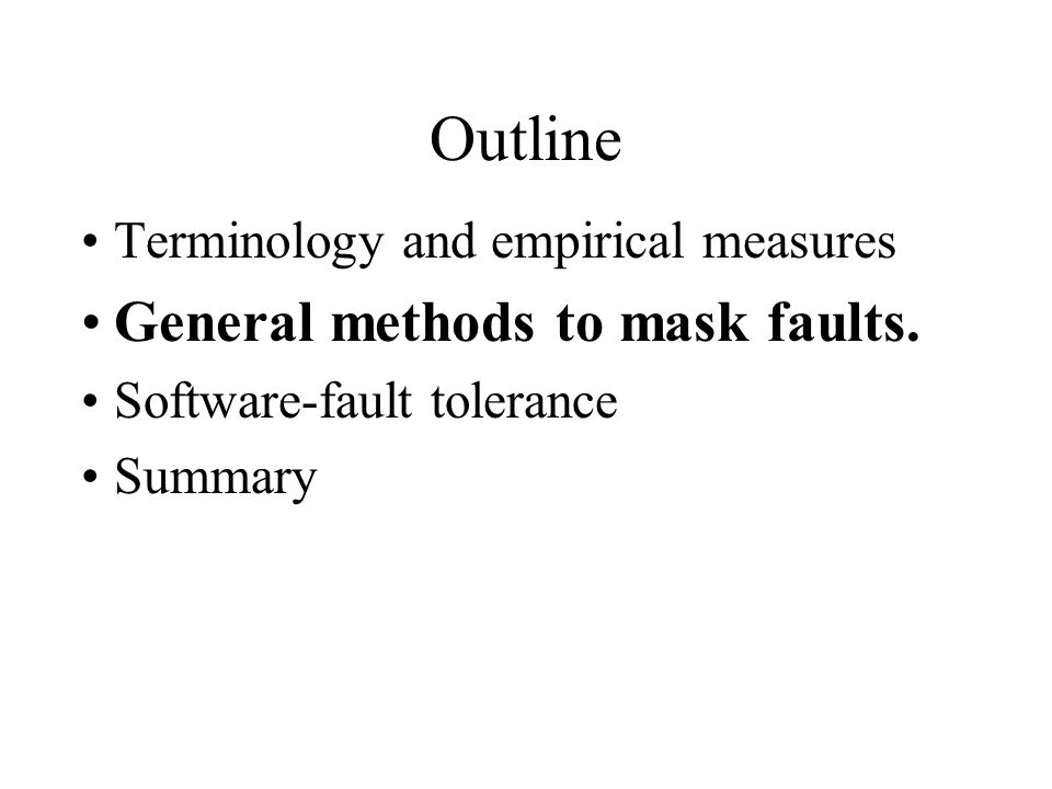 Outline General methods to mask faults.