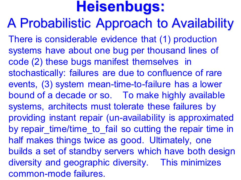 Heisenbugs: A Probabilistic Approach to Availability