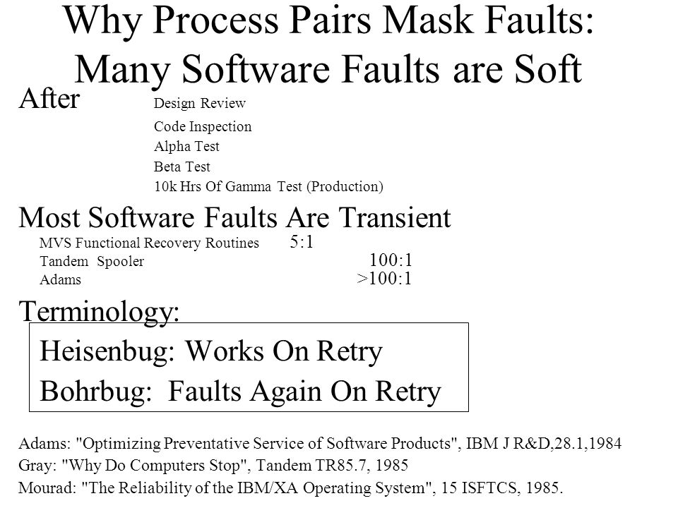 Why Process Pairs Mask Faults: Many Software Faults are Soft