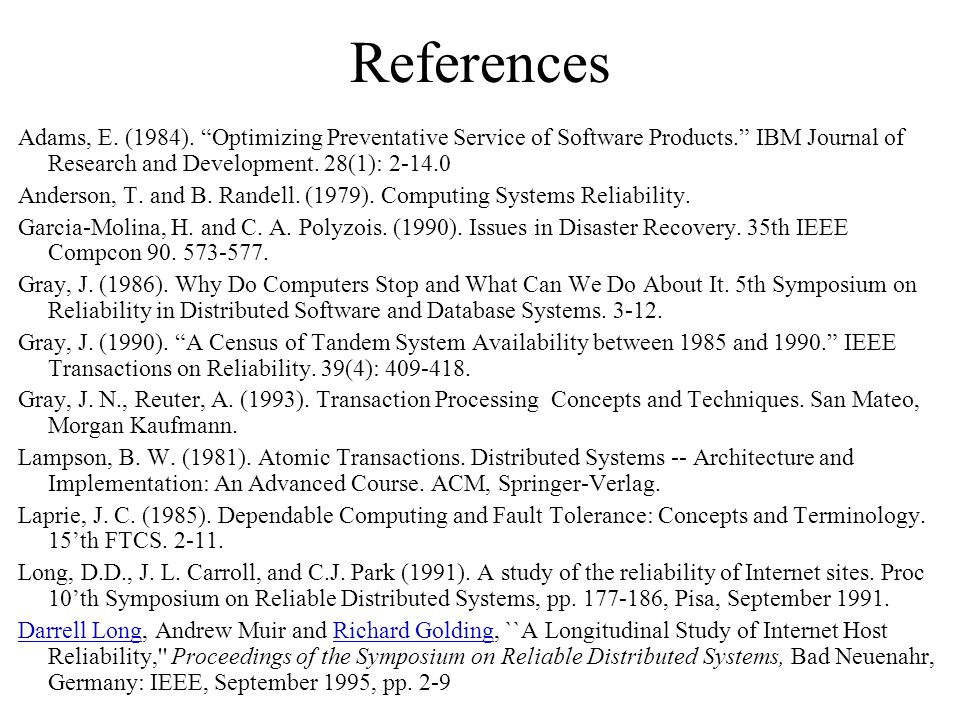 References Adams, E. (1984). Optimizing Preventative Service of Software Products. IBM Journal of Research and Development. 28(1): 2-14.0.