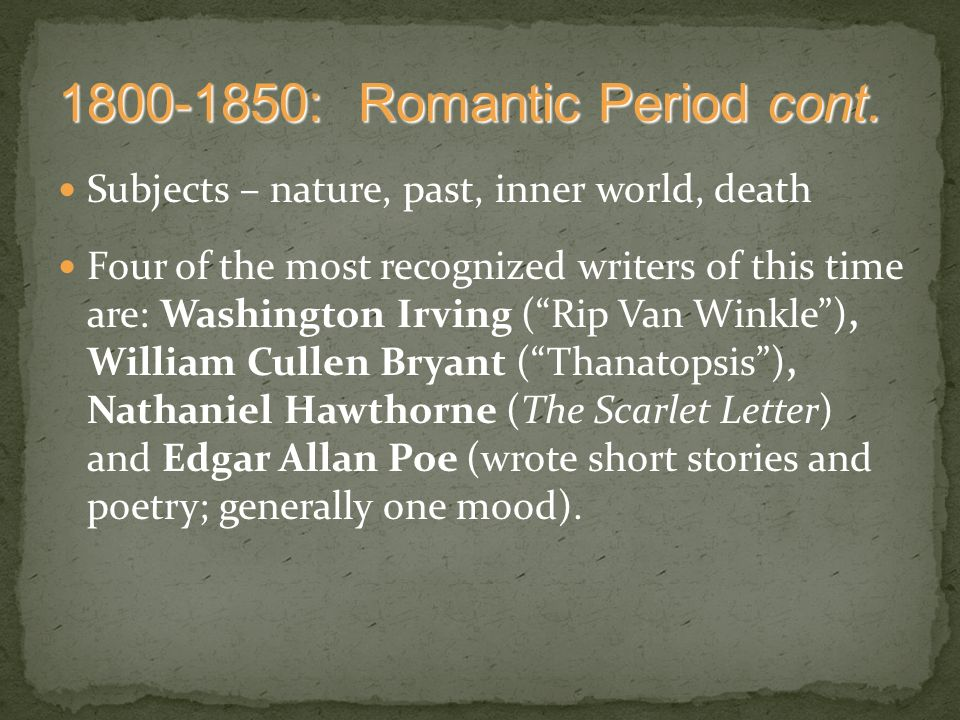 an analysis of the romantic era writers washington irving and edgar allan poe Poe, hawthorne, irving and romanticism considering romanticism in literature by examining stories by edgar allan poe, washington irving and nathaniel hawthorne the romantic literary tradition is exemplified by washington irving, edgar allan poe and nathaniel hawthorne.