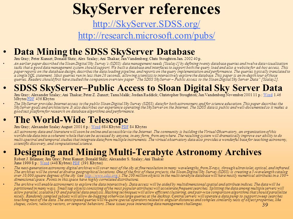SkyServer references http://SkyServer. SDSS. org/ http://research