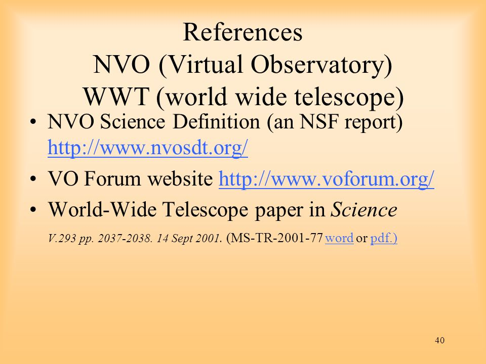 References NVO (Virtual Observatory) WWT (world wide telescope)