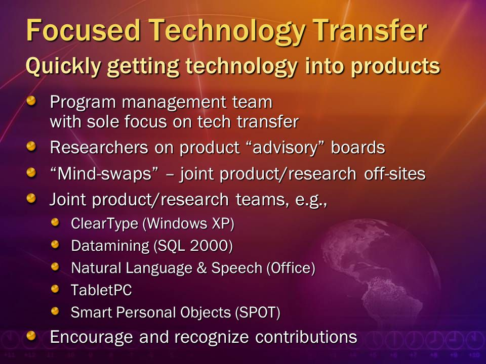 Focused Technology Transfer Quickly getting technology into products