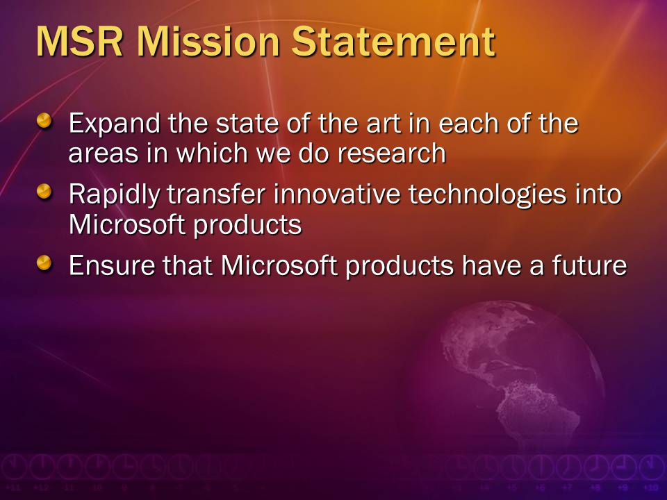 MSR Mission Statement Expand the state of the art in each of the areas in which we do research.