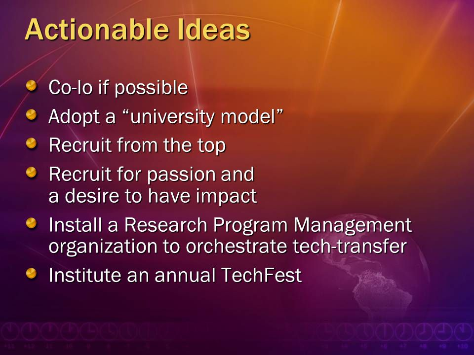Actionable Ideas Co-lo if possible Adopt a university model