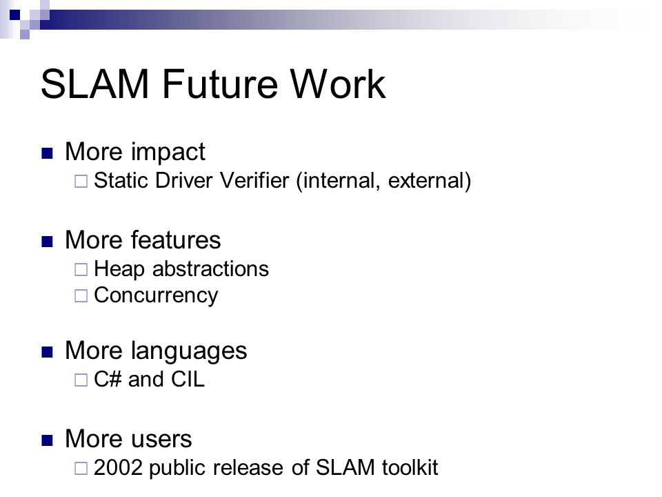 SLAM Future Work More impact More features More languages More users