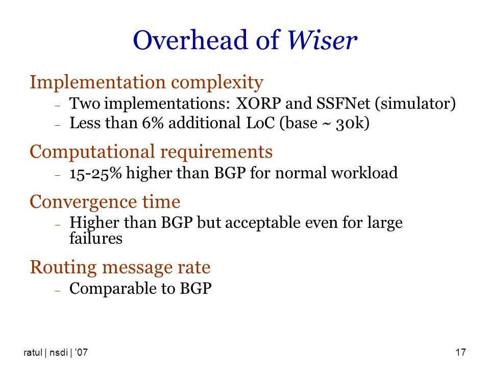Overhead of Wiser Implementation complexity Computational requirements