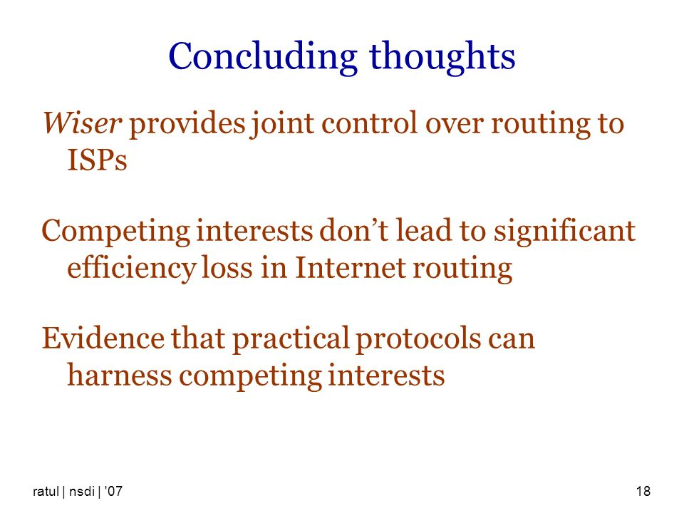 Concluding thoughts Wiser provides joint control over routing to ISPs