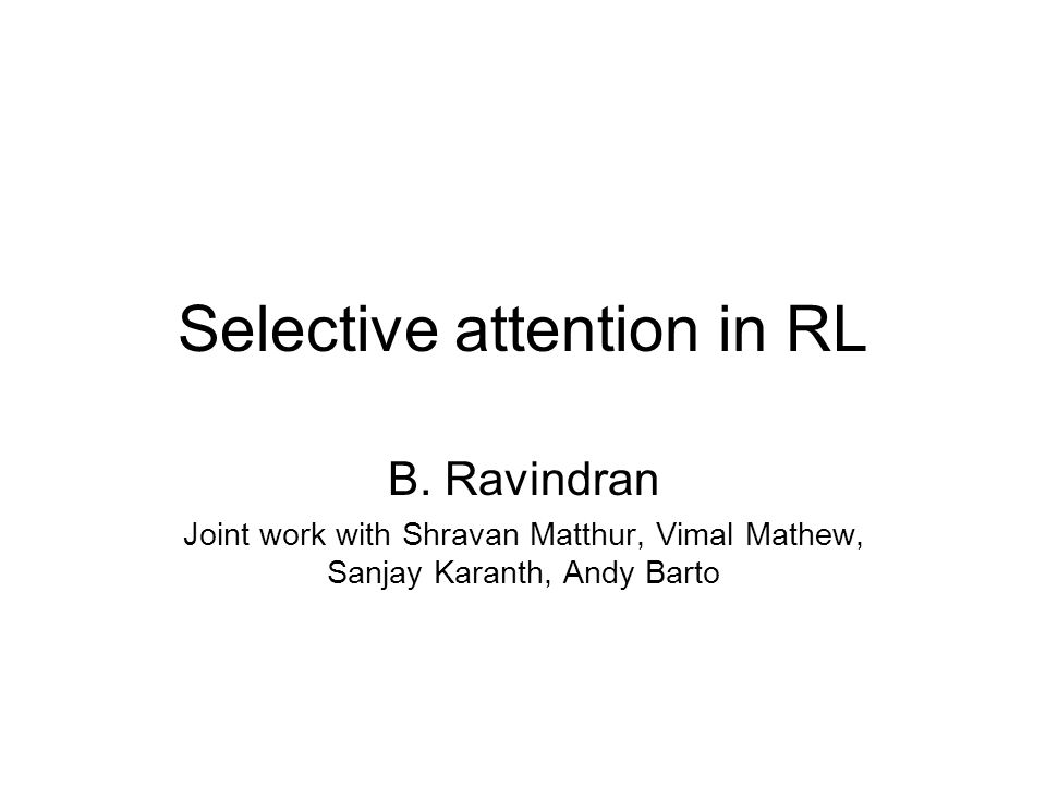Selective attention in RL