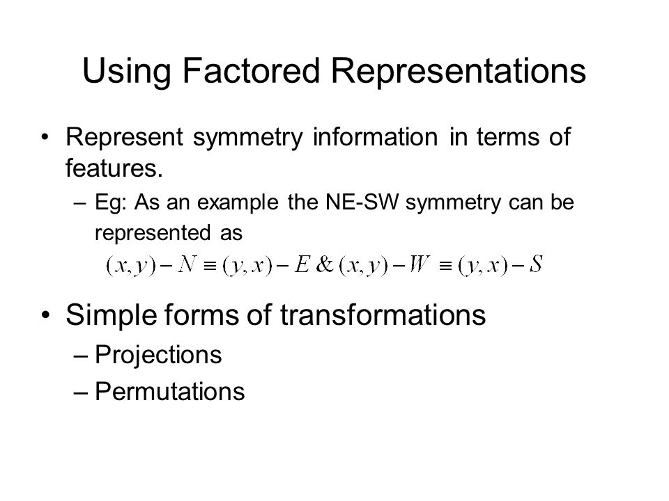 Using Factored Representations