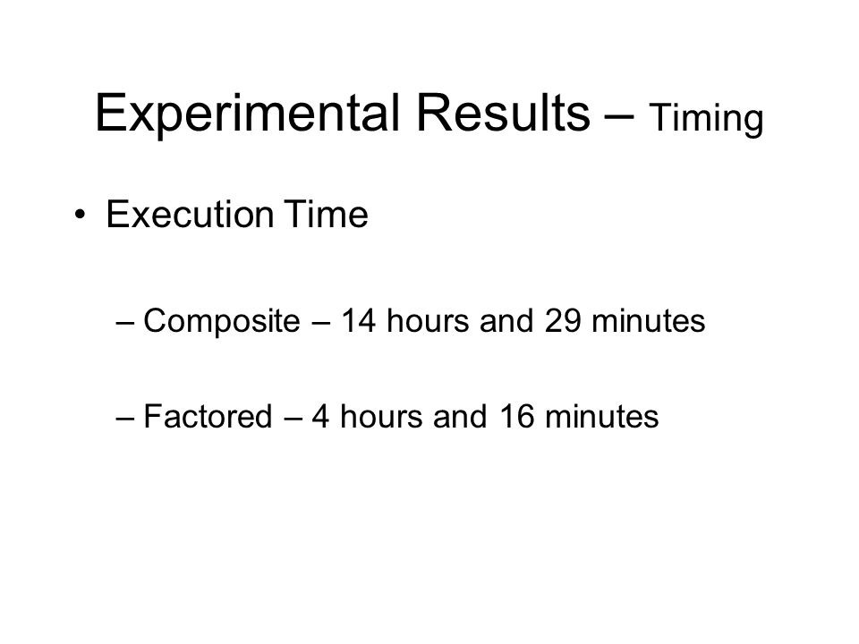 Experimental Results – Timing