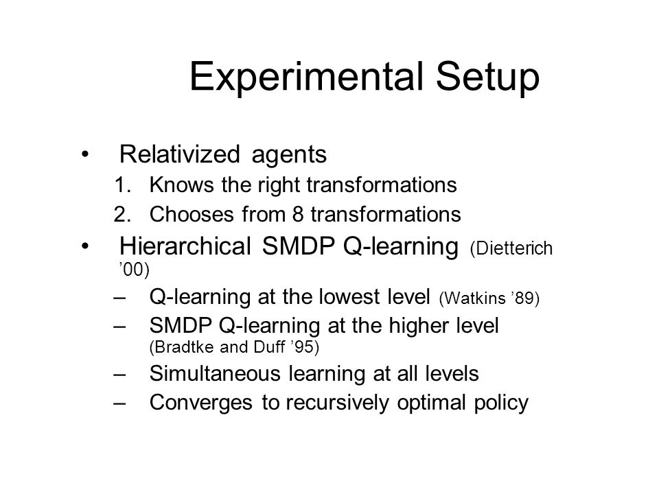 Experimental Setup Relativized agents