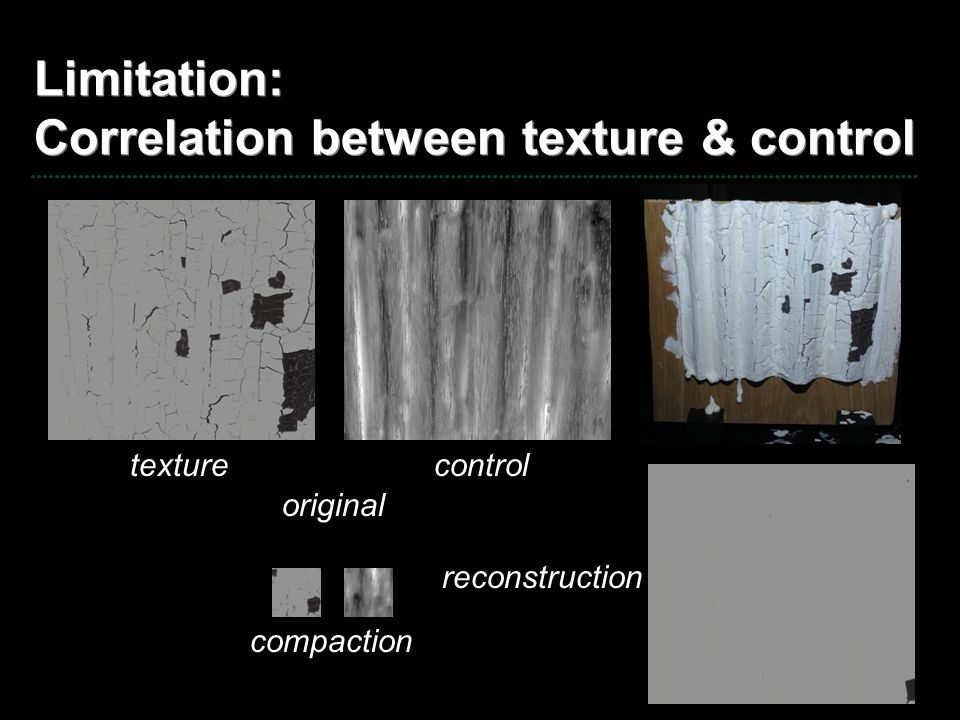 Limitation: Correlation between texture & control